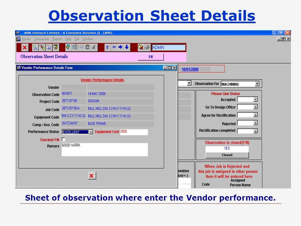 Observation Sheet Details Sheet of observation where enter the Vendor performance.