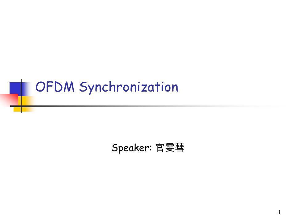 1 OFDM Synchronization Speaker: