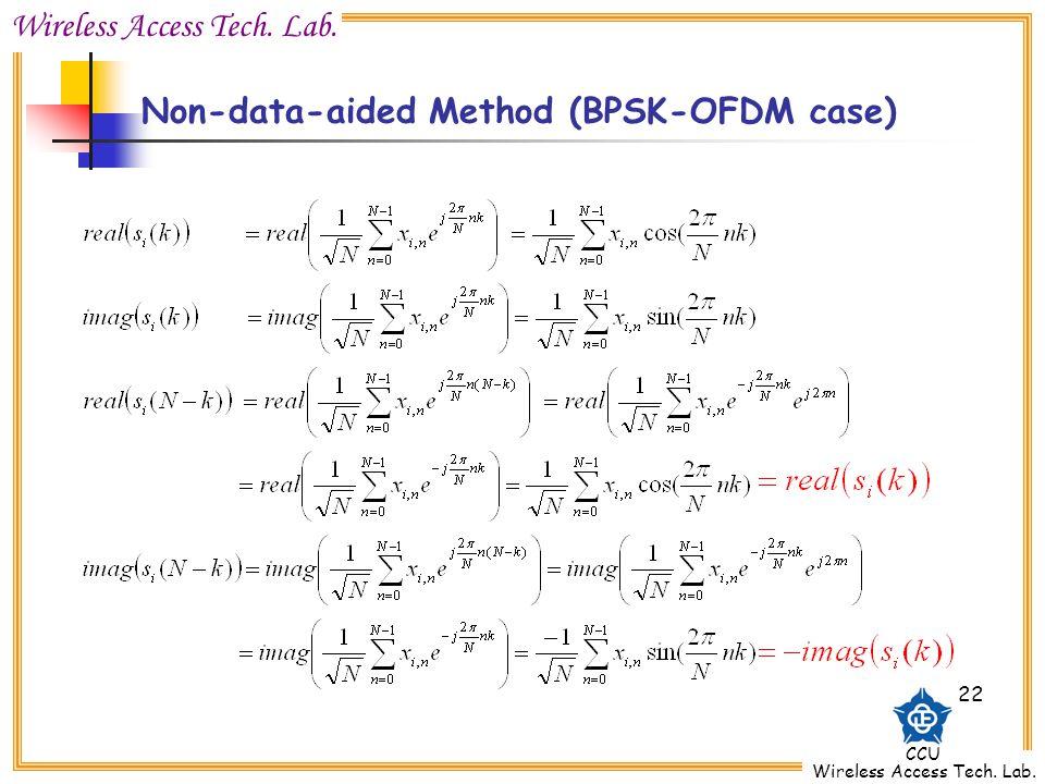 Wireless Access Tech. Lab. CCU Wireless Access Tech. Lab. 22 Non-data-aided Method (BPSK-OFDM case)