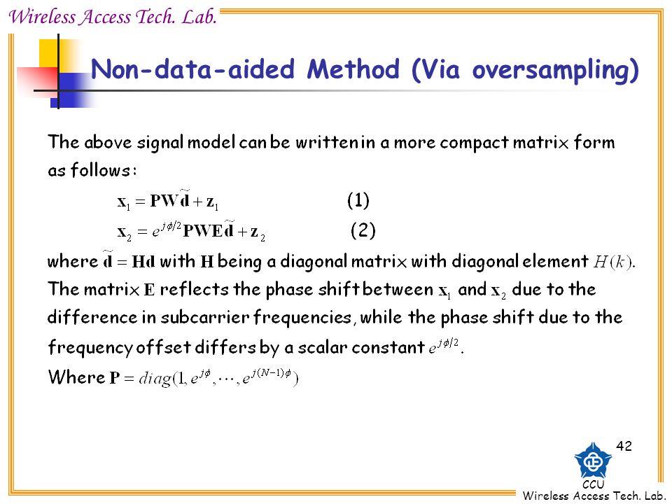 Wireless Access Tech. Lab. CCU Wireless Access Tech. Lab. 42 Non-data-aided Method (Via oversampling)