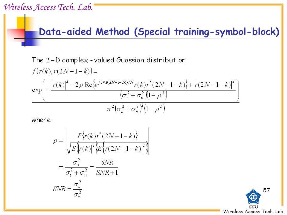 Wireless Access Tech. Lab. CCU Wireless Access Tech. Lab. 57 Data-aided Method (Special training-symbol-block)