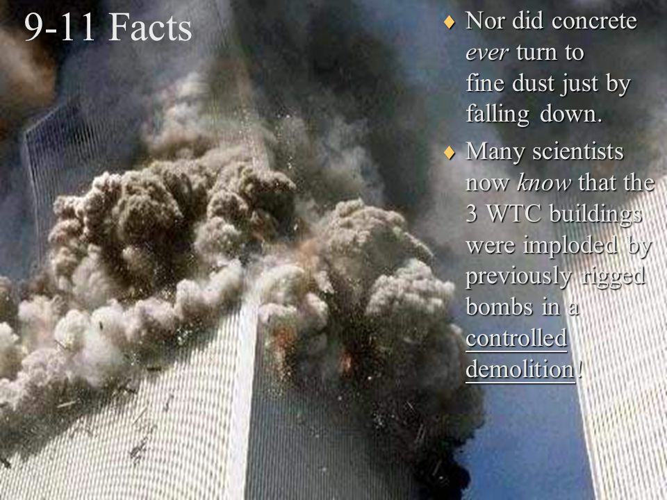 9-11 facts prove WTC bombs. Never in history did steel buildings collapse from fire.