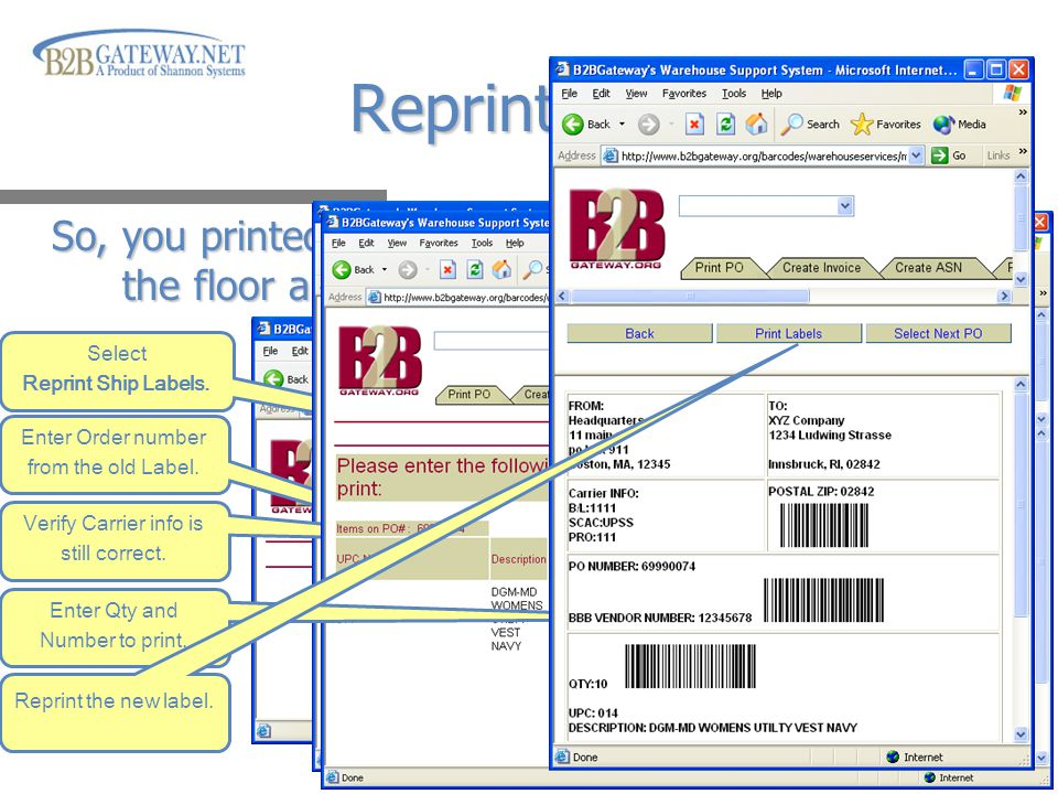 Click Mouse to advance presentation Reprint Ship Label Select Reprint Ship Labels. Enter Order number from the old Label. So, you printed your labels,