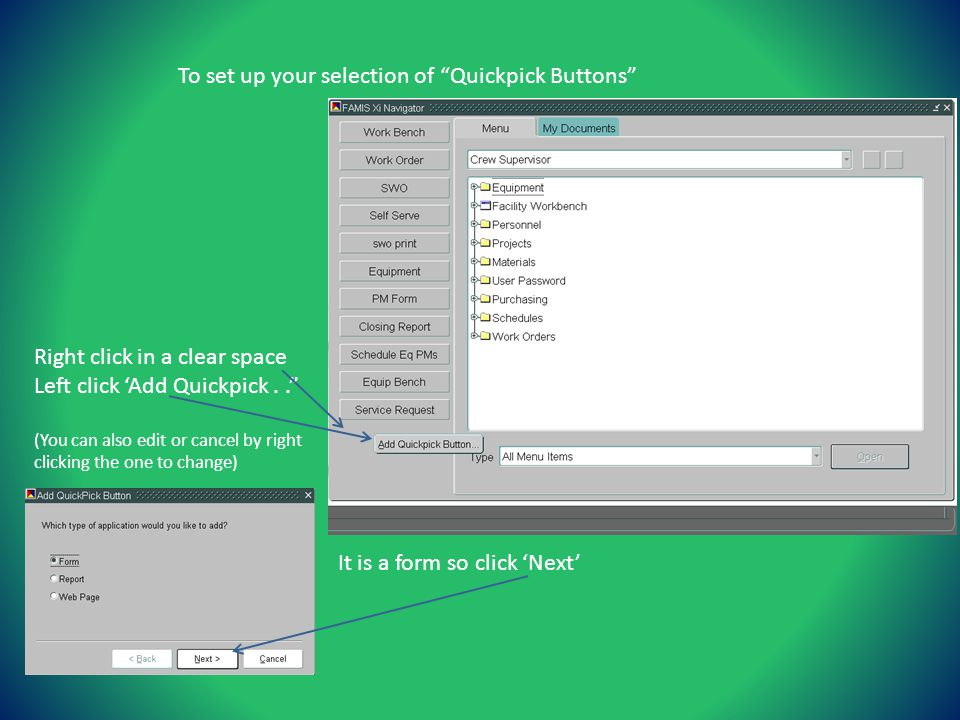To set up your selection of Quickpick Buttons Right click in a clear space Left click Add Quickpick..