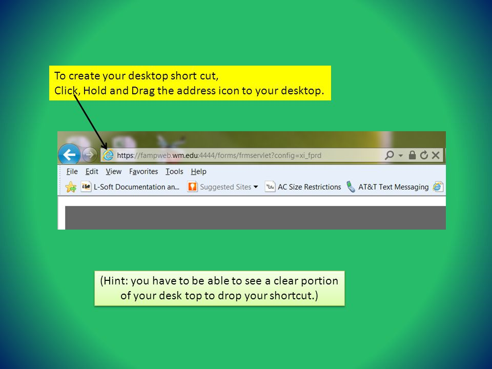 To create your desktop short cut, Click, Hold and Drag the address icon to your desktop.