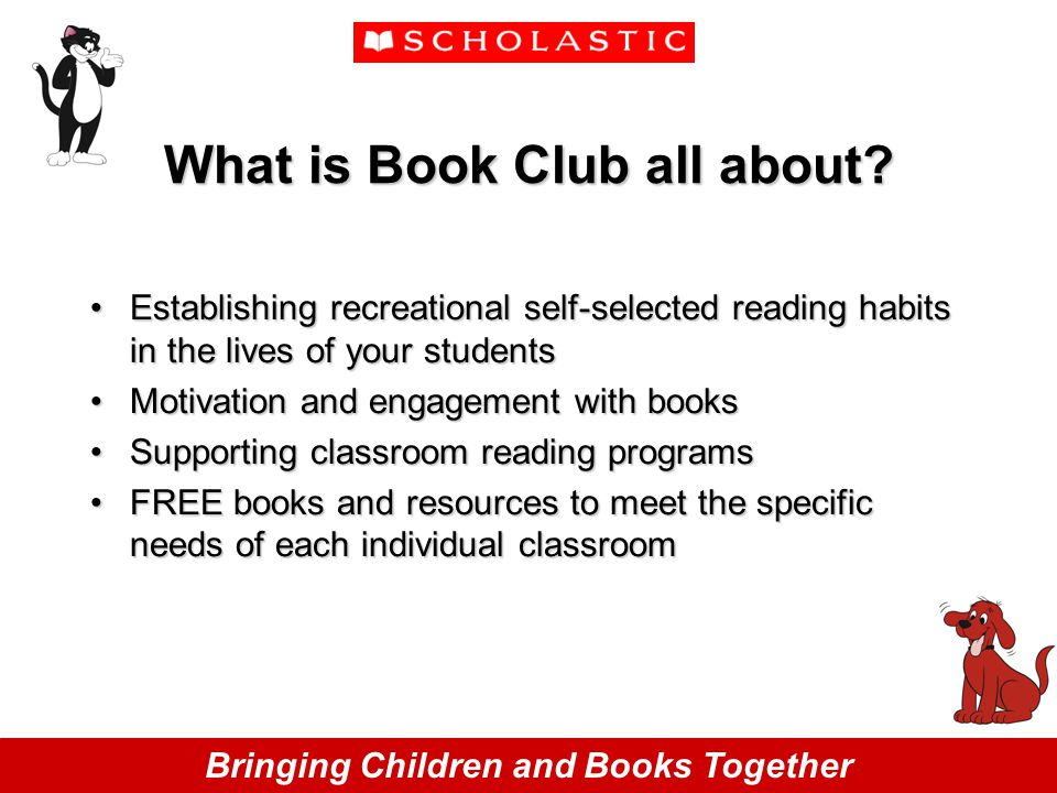 Bringing Children and Books Together What is Book Club all about.