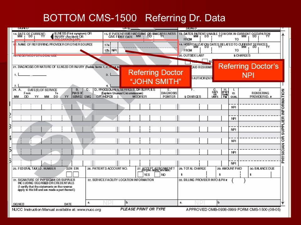 27 BOTTOM CMS-1500 Referring Dr. Data Referring Doctor JOHN SMITH Referring Doctors NPI
