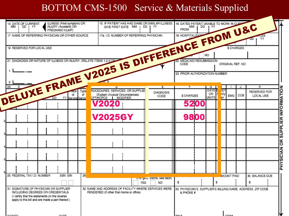 35 BOTTOM CMS-1500 Service & Materials Supplied DELUXE FRAME V2025 IS DIFFERENCE FROM U&C V2020 5200 V2025GY 9800