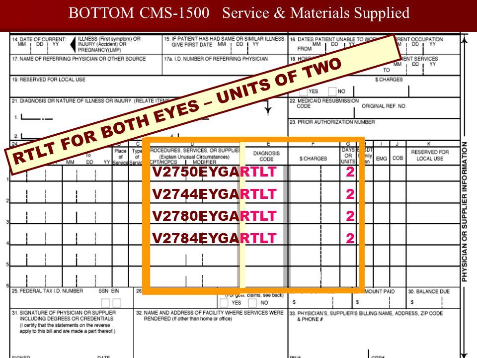 37 BOTTOM CMS-1500 Service & Materials Supplied RTLT FOR BOTH EYES – UNITS OF TWO V2750EYGARTLT 2 V2744EYGARTLT 2 V2780EYGARTLT 2 V2784EYGARTLT 2