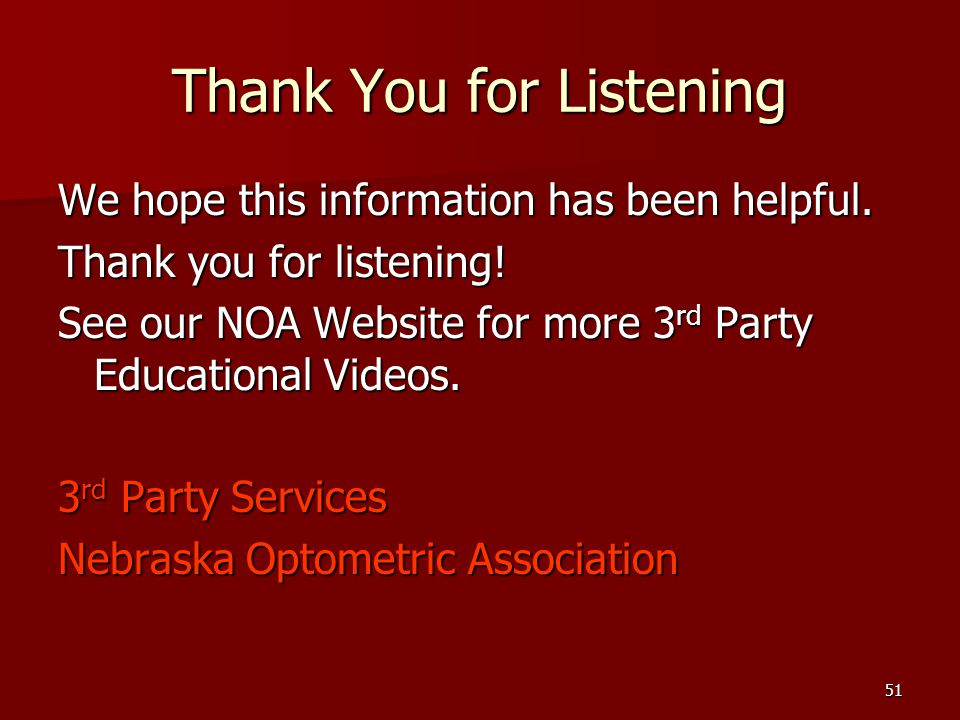51 Thank You for Listening We hope this information has been helpful.