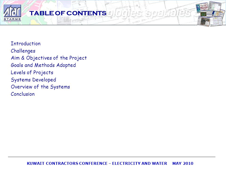 KUWAIT CONTRACTORS CONFERENCE – ELECTRICITY AND WATER MAY 2010 TABLE OF CONTENTS Introduction Challenges Aim & Objectives of the Project Goals and Met