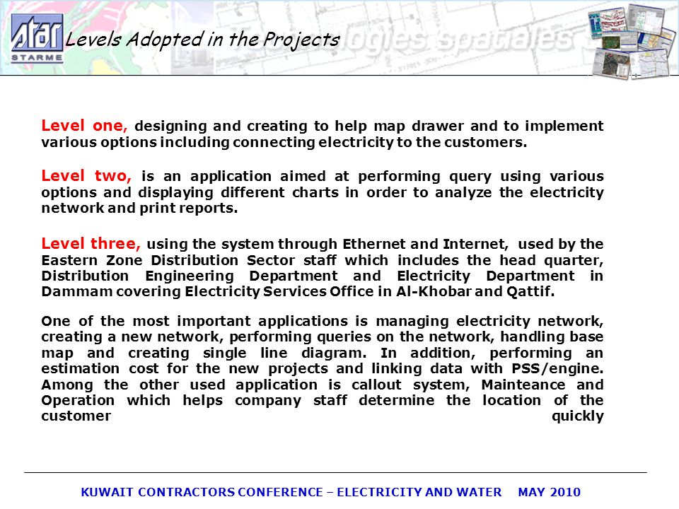 KUWAIT CONTRACTORS CONFERENCE – ELECTRICITY AND WATER MAY 2010 Levels Adopted in the Projects Level one, designing and creating to help map drawer and