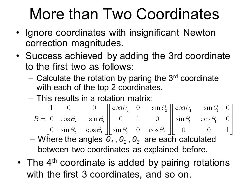 More than Two Coordinates Ignore coordinates with insignificant Newton correction magnitudes.