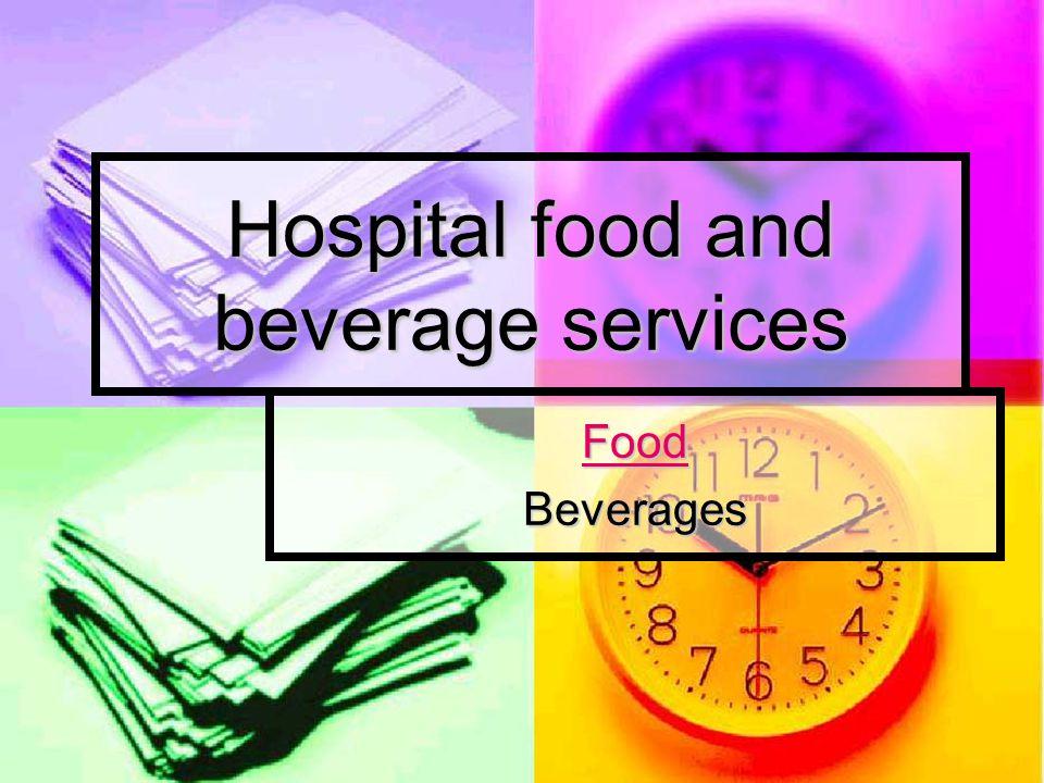 Hospital food and beverage services Food Beverages