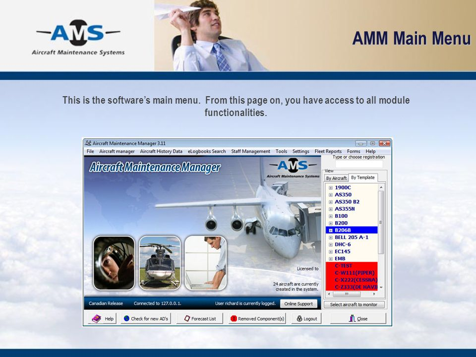AMM Main Menu This is the softwares main menu. From this page on, you have access to all module functionalities.