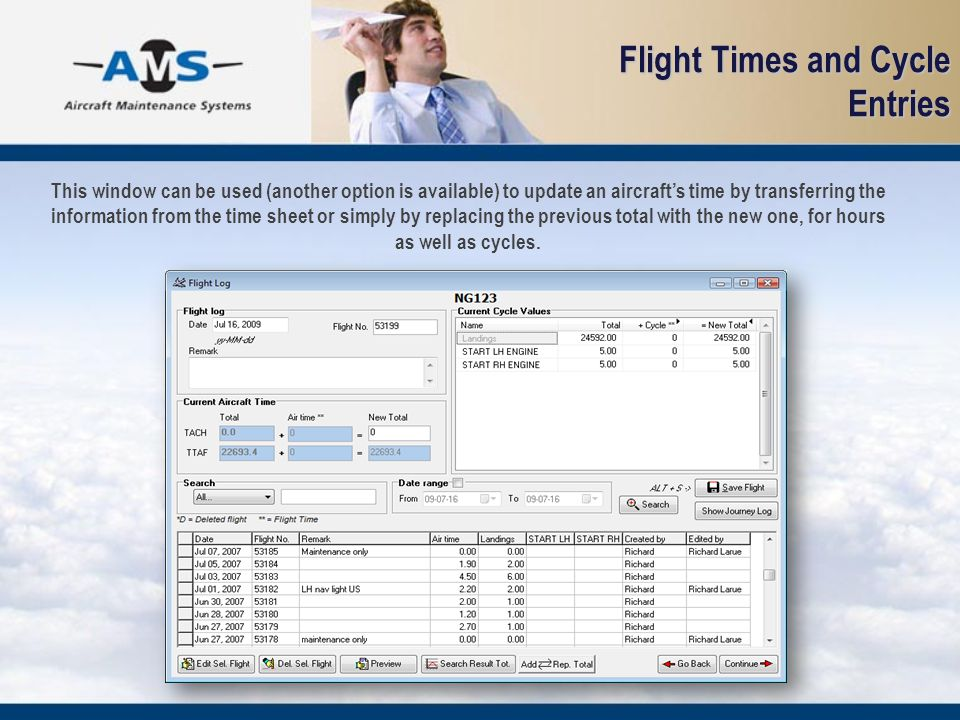 Flight Times and Cycle Entries This window can be used (another option is available) to update an aircrafts time by transferring the information from