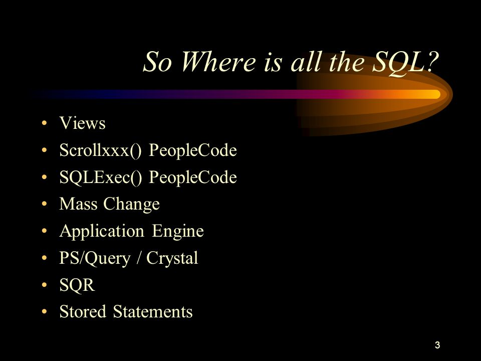 3 So Where is all the SQL.