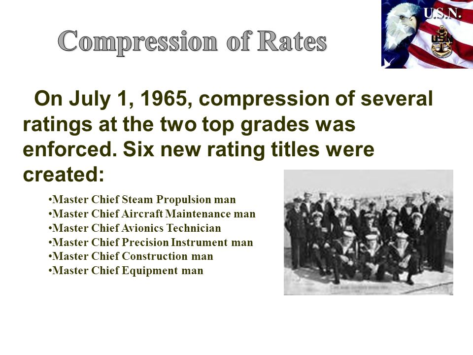 On July 1, 1965, compression of several ratings at the two top grades was enforced.