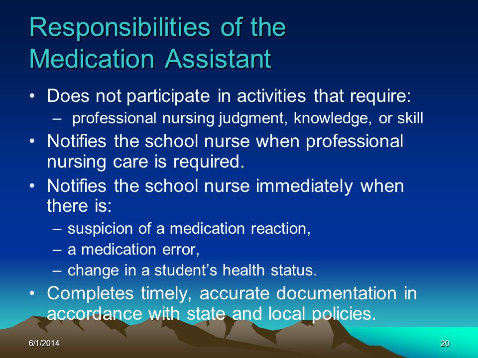 6/1/201420 Does not participate in activities that require: – professional nursing judgment, knowledge, or skill Notifies the school nurse when profes