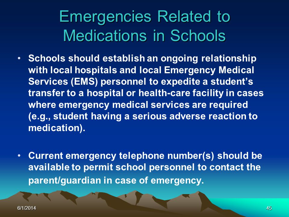 6/1/201445 Emergencies Related to Medications in Schools Schools should establish an ongoing relationship with local hospitals and local Emergency Med