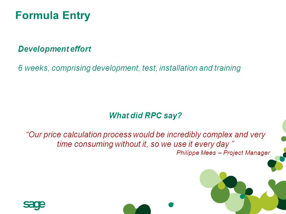Formula Entry Development effort 6 weeks, comprising development, test, installation and training What did RPC say.