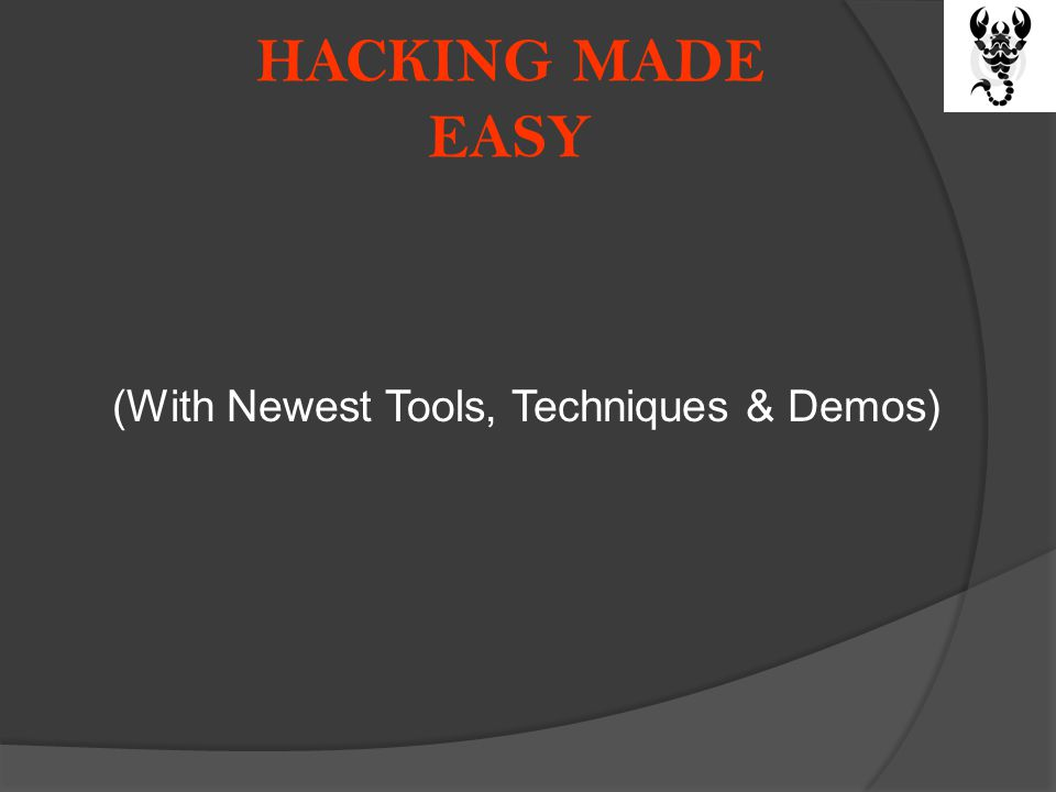 HACKING MADE EASY (With Newest Tools, Techniques & Demos)