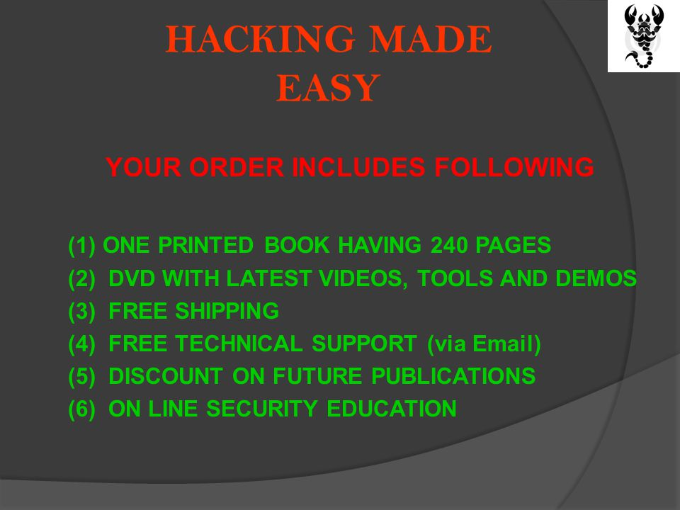 HACKING MADE EASY YOUR ORDER INCLUDES FOLLOWING (1) ONE PRINTED BOOK HAVING 240 PAGES (2) DVD WITH LATEST VIDEOS, TOOLS AND DEMOS (3) FREE SHIPPING (4