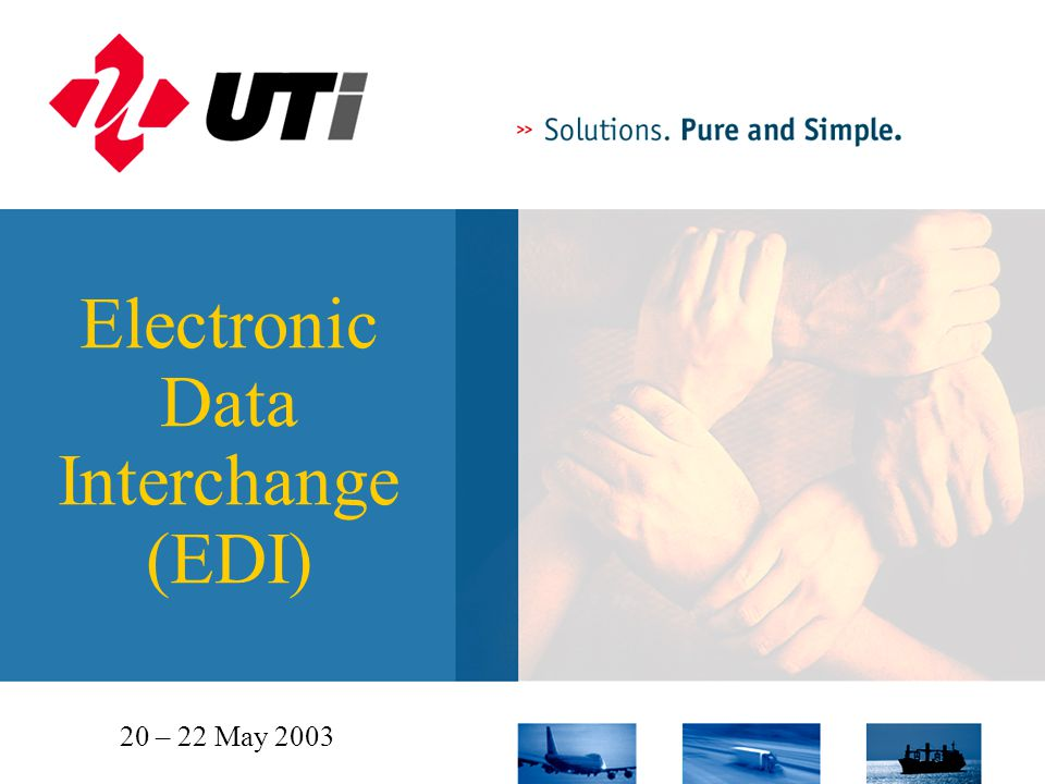 Electronic Data Interchange (EDI) 20 – 22 May 2003