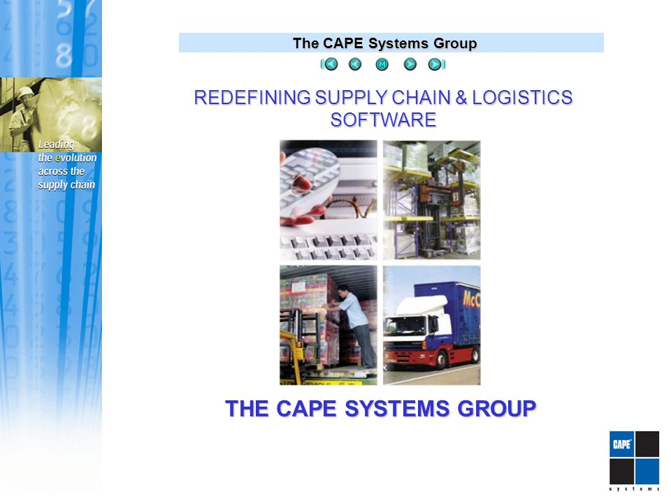 The CAPE Systems Group Financial Reduce operating and labor costs Reduce operating and labor costs Determine and control true cost of shipping Determine and control true cost of shipping Rapid ROI Rapid ROIOperational Proper use of truck/container space Proper use of truck/container space Ensure accurate load/export documentation Ensure accurate load/export documentation Improve loading accuracy/eliminate errors Improve loading accuracy/eliminate errors Reduce overhead costs Reduce overhead costs Determine price quotes quickly and accurately Determine price quotes quickly and accuratelyCustomer Advance notification/order tracking Advance notification/order tracking Order accuracy and speed of delivery Order accuracy and speed of delivery Speed up loading/unloading Speed up loading/unloading Transport Management Systems The Benefits The CAPE Systems TRUCKFILL program has helped us tremendously with reducing shipping errors through its ability to print out load patterns for our fork lift drivers to use as a guide for mixed product shipments Dave Fohne, Pactiv Corporation