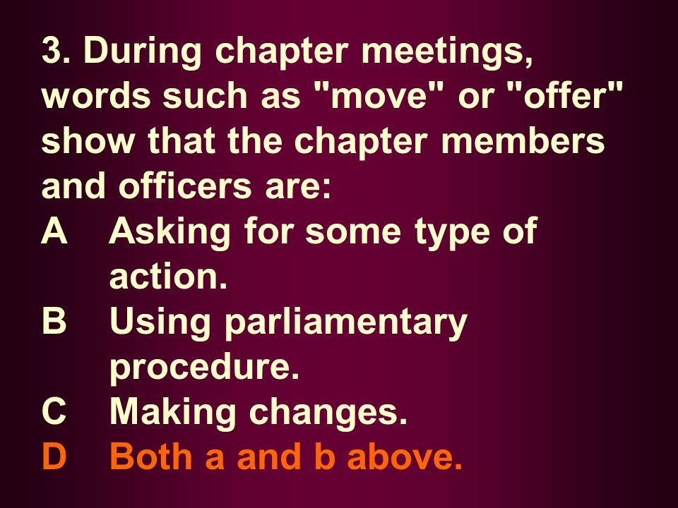 4.A typical meeting agenda or order of business does NOT include: A A call to order.