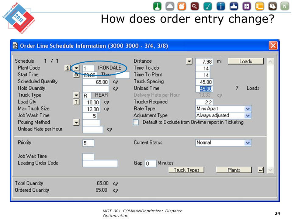 How does order entry change? MGT-001 COMMANDoptimize: Dispatch Optimization 24