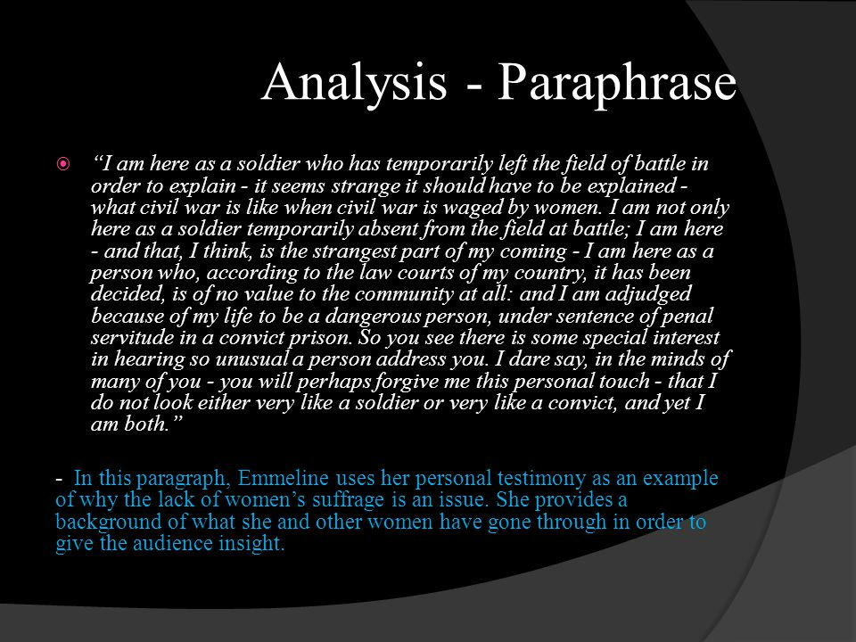 Analysis - Paraphrase I am here as a soldier who has temporarily left the field of battle in order to explain - it seems strange it should have to be