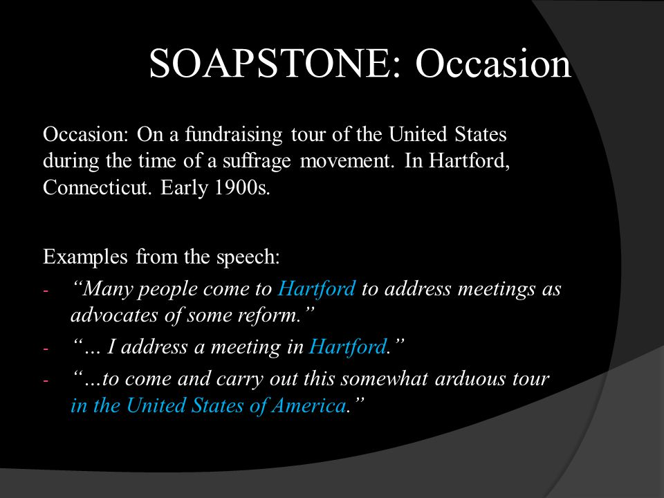 SOAPSTONE: Occasion Occasion: On a fundraising tour of the United States during the time of a suffrage movement. In Hartford, Connecticut. Early 1900s