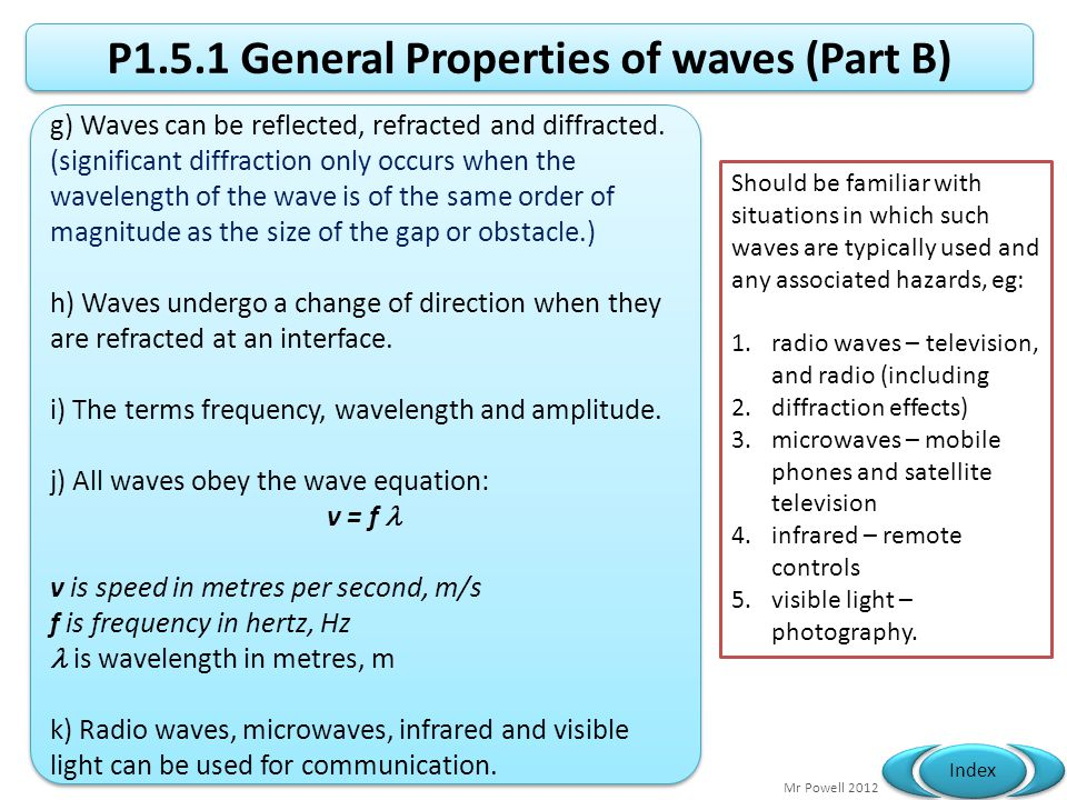 P1.5.1 General Prop of waves (Part A) a) Waves transfer energy.