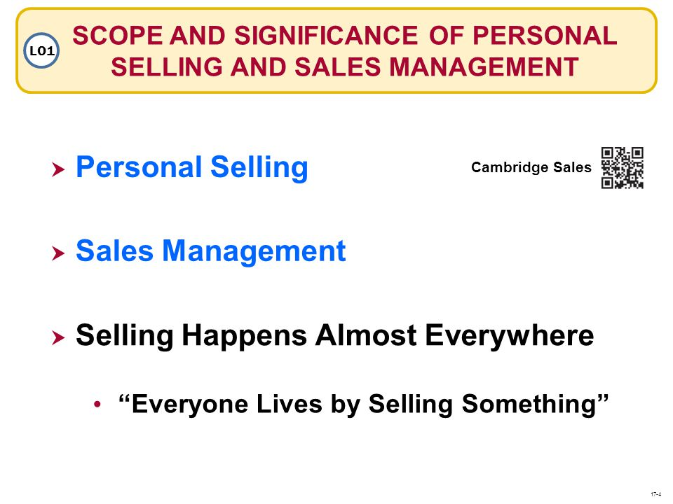 SCOPE AND SIGNIFICANCE OF PERSONAL SELLING AND SALES MANAGEMENT LO1 Cambridge Sales Personal Selling Sales Management Selling Happens Almost Everywher