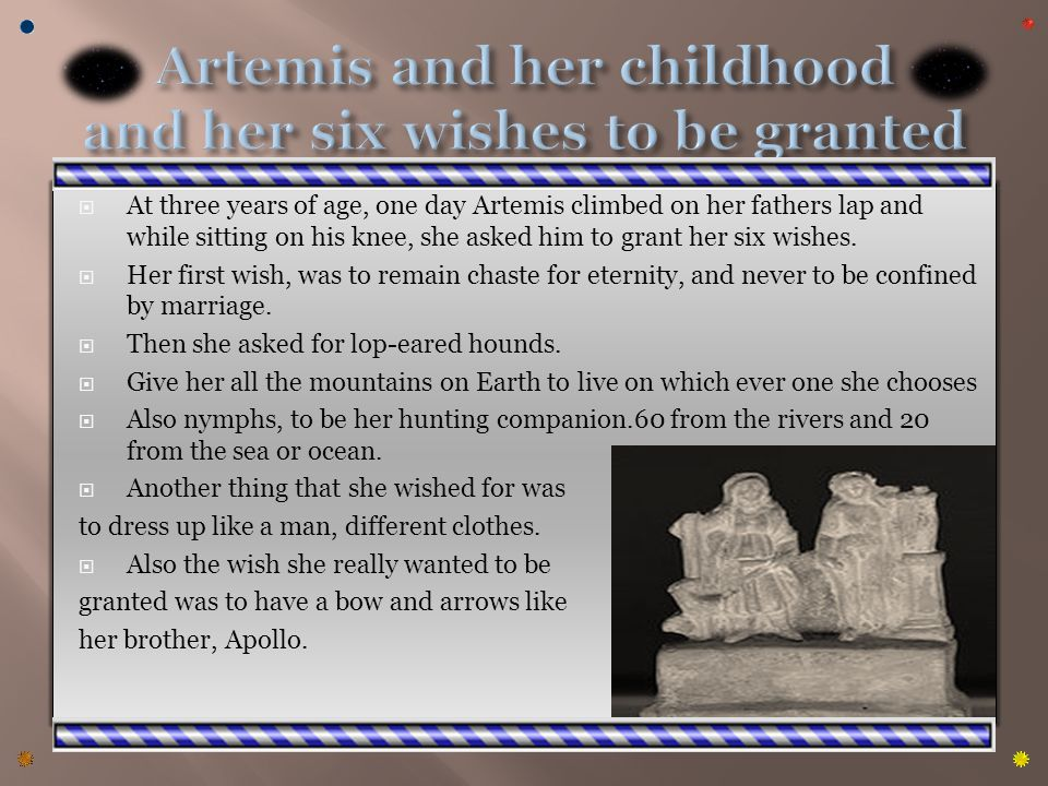 In art and literature, Artemis is looked upon as an epitome of beauty and freedom.