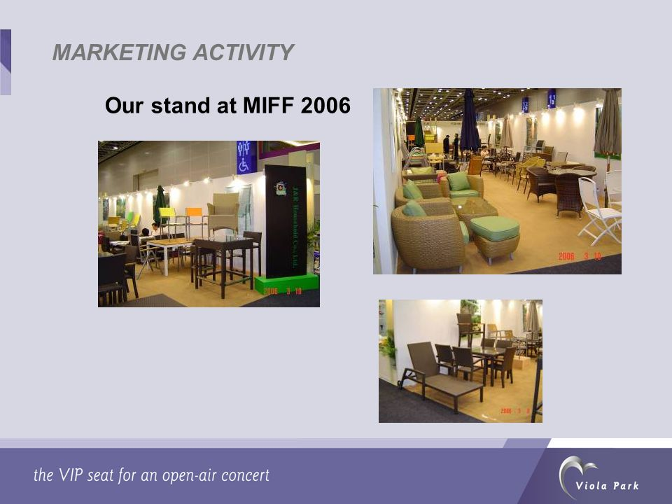 MARKETING ACTIVITY Our stand at MIFF 2006
