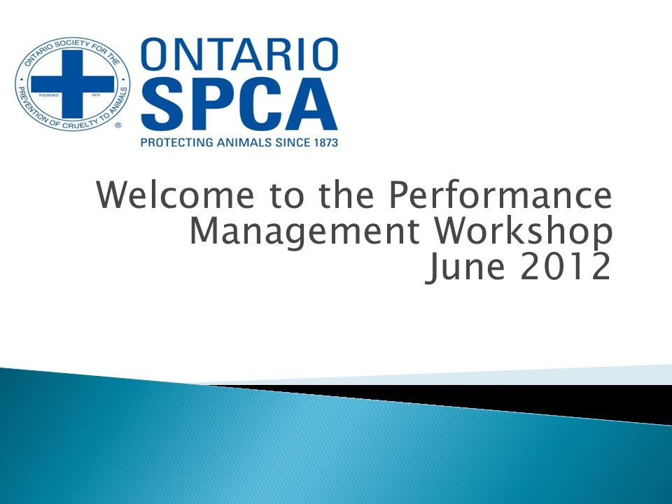 Welcome to the Performance Management Workshop June 2012