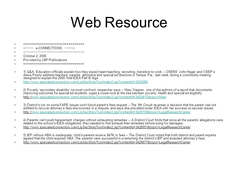 Web Resource =============================== ~~~~~~~~~~~~~~~~~~~~~~~~~~~~~~~ October 2, 2006 Provided by LRP Publications ============================