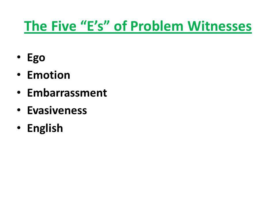 The Five Es of Problem Witnesses Ego Emotion Embarrassment Evasiveness English