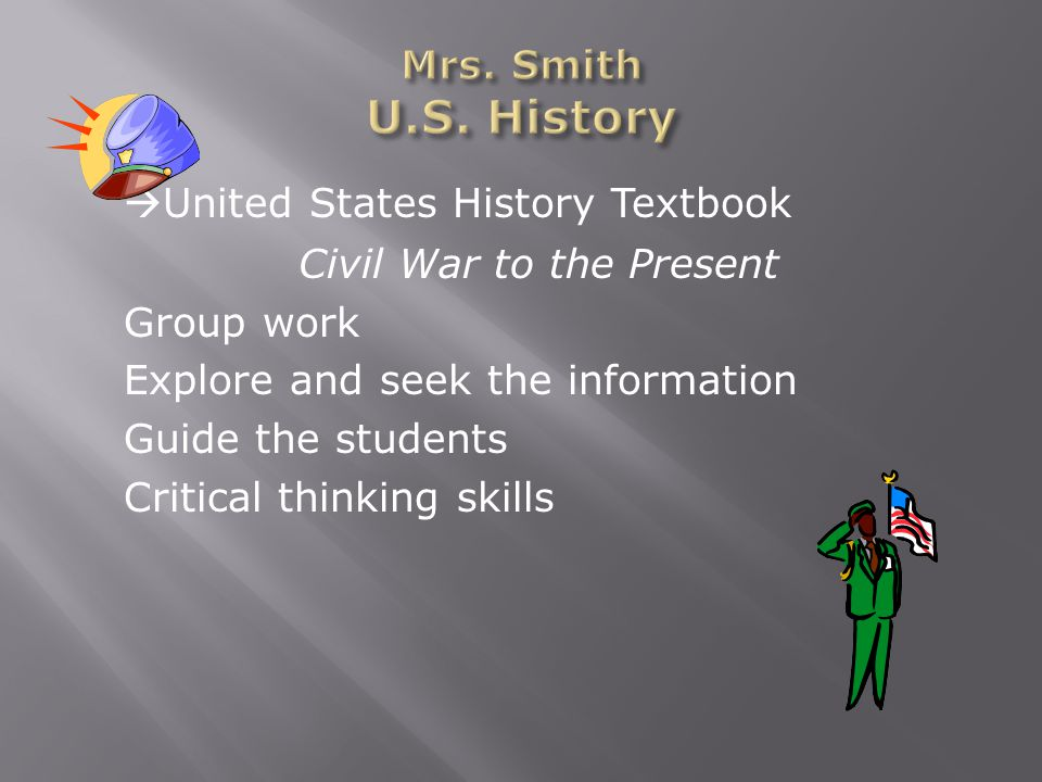 United States History Textbook Civil War to the Present Group work Explore and seek the information Guide the students Critical thinking skills