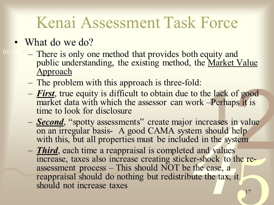 17 Kenai Assessment Task Force What do we do.