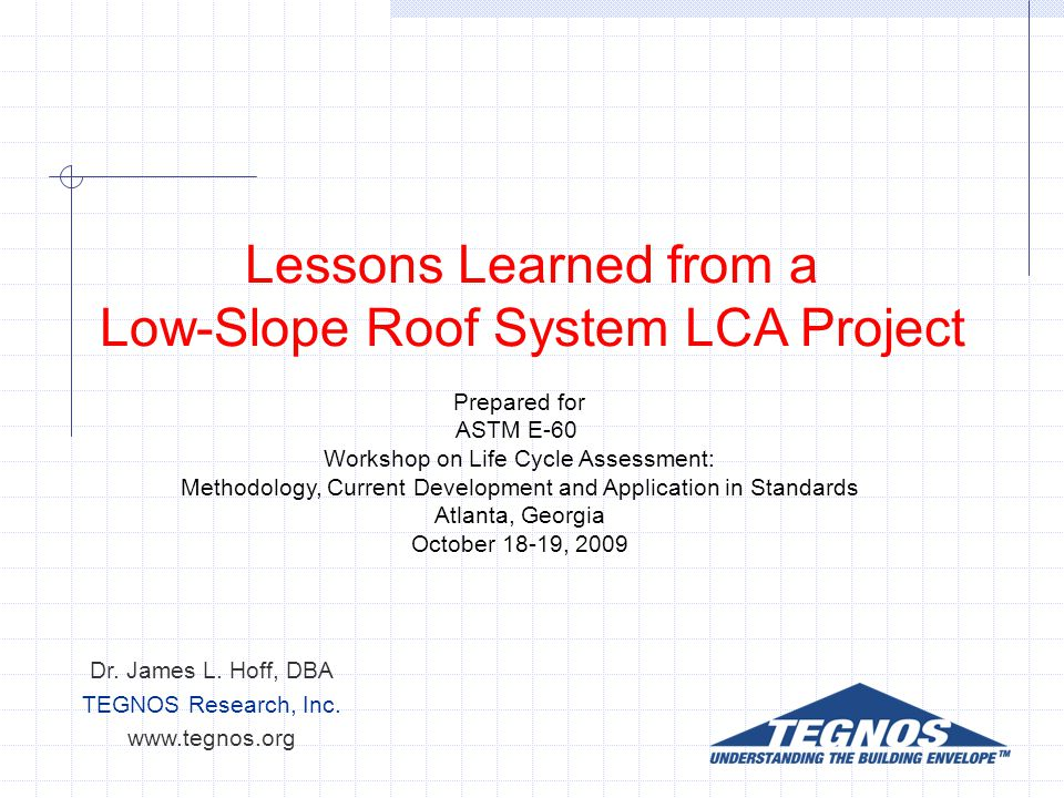 Lessons Learned from a Low-Slope Roof System LCA Project Dr.