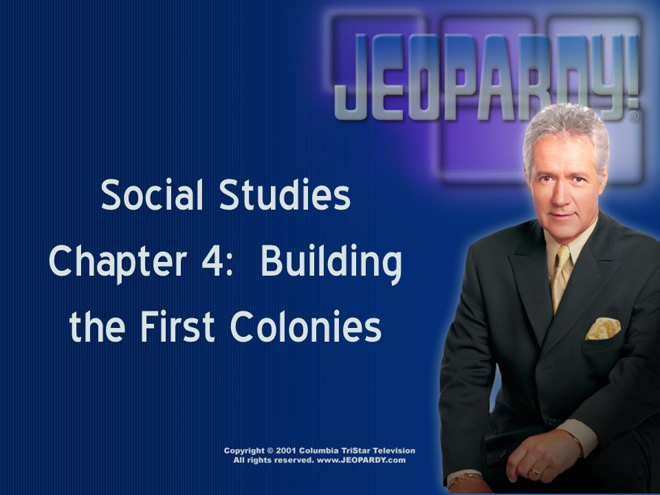 Social Studies Chapter 4: Building the First Colonies