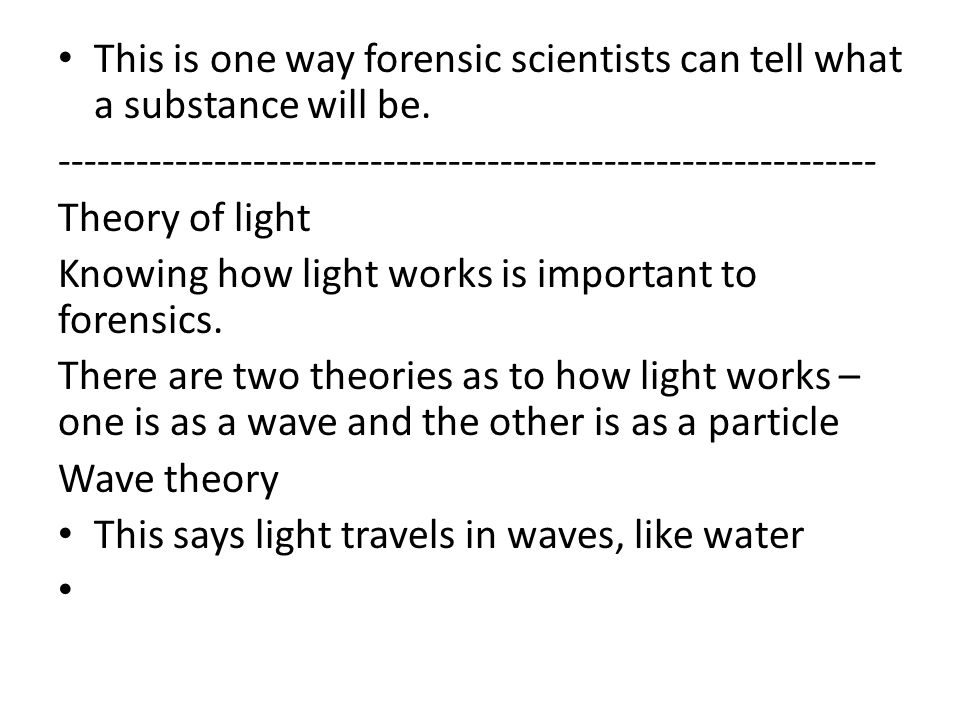This is one way forensic scientists can tell what a substance will be.
