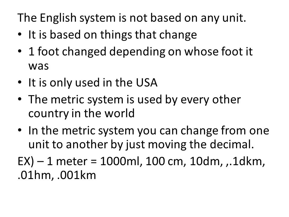 The English system is not based on any unit.