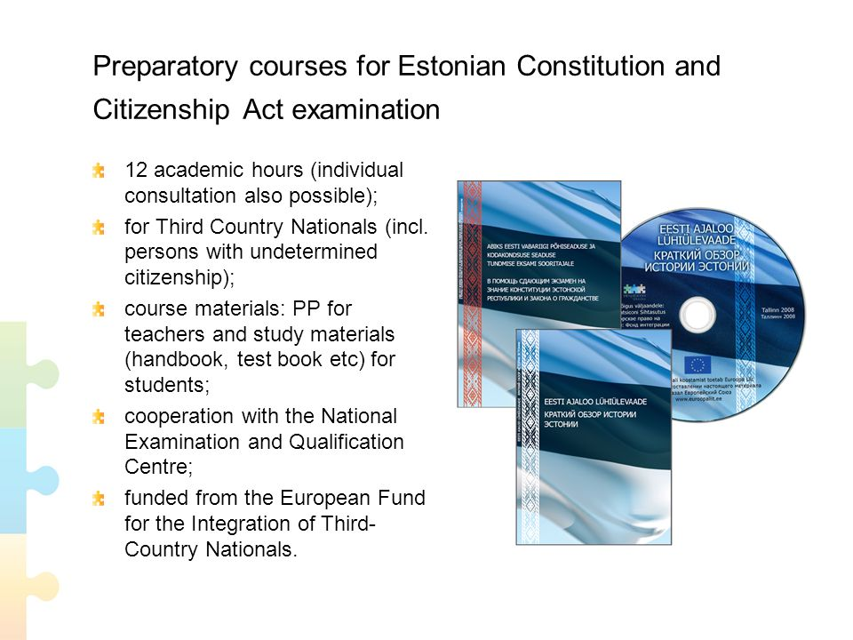 Preparatory courses for Estonian Constitution and Citizenship Act examination 12 academic hours (individual consultation also possible); for Third Country Nationals (incl.