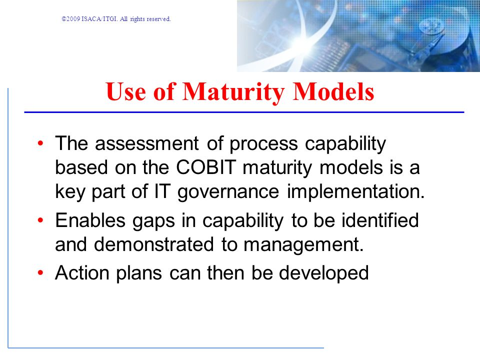 ©2009 ISACA/ITGI. All rights reserved. Maturity Model