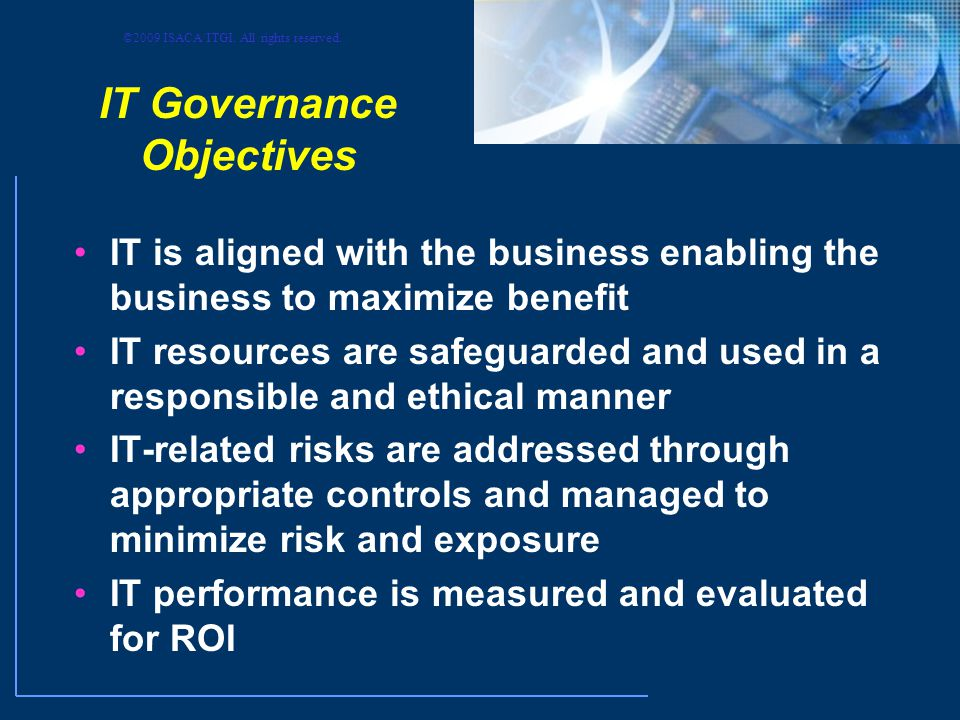 ©2009 ISACA/ITGI. All rights reserved. IT Governance Needs a Management Framework Driving Forces Map Onto the IT Governance Focus Areas Strategic Alig