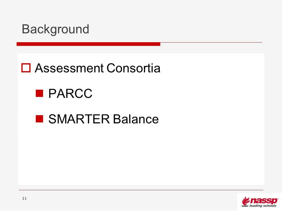Background Assessment Consortia PARCC SMARTER Balance 11